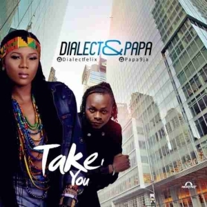 Dialect - Take You ft. Papa [Prod. By Dialect]